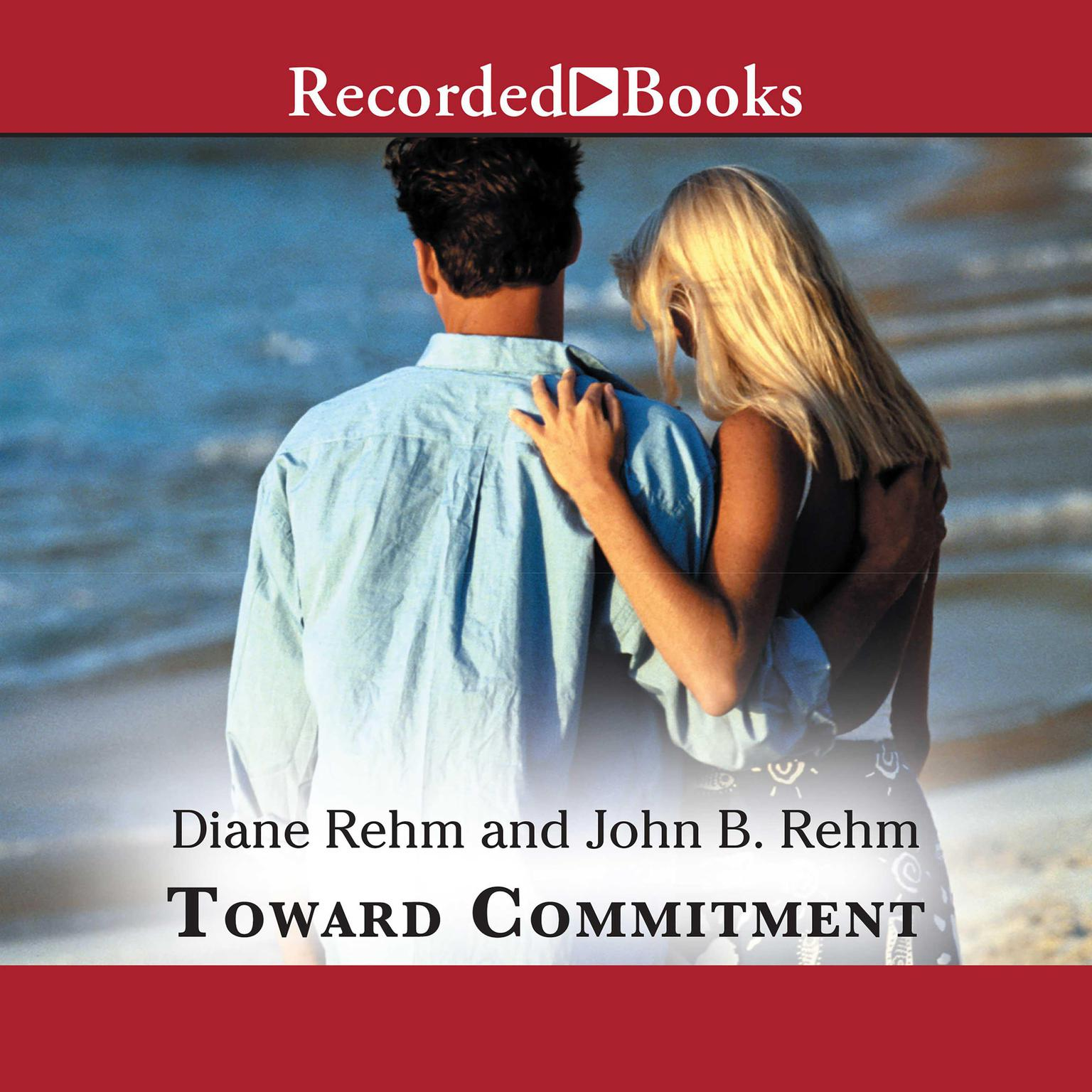 Printable Toward Commitment: A Dialogue About Marriage Audiobook Cover Art