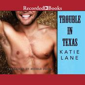 Trouble in Texas Audiobook, by Katie Lane