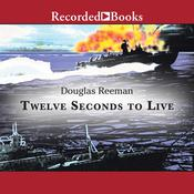 Twelve Seconds To Live Audiobook, by Douglas Reeman