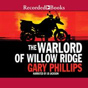 The Warlord of Willow Ridge, by Gary Phillips