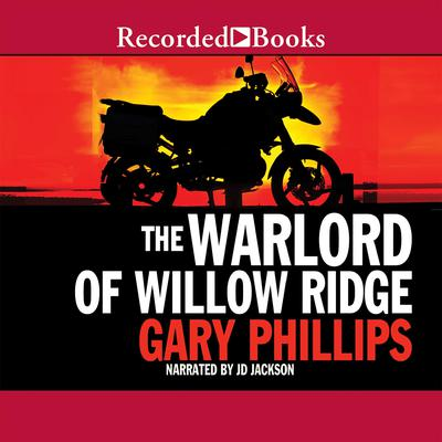 The Warlord of Willow Ridge Audiobook, by Gary Phillips
