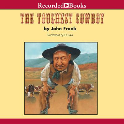 The Toughest Cowboy: or How the Wild West Was Tamed Audiobook, by John Frank