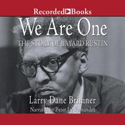 We Are One: The Story of Bayard Rustin, by Larry Dane Brimner