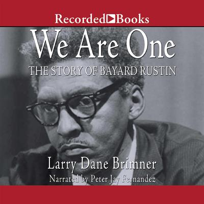 We Are One: The Story of Bayard Rustin Audiobook, by Larry Dane Brimner