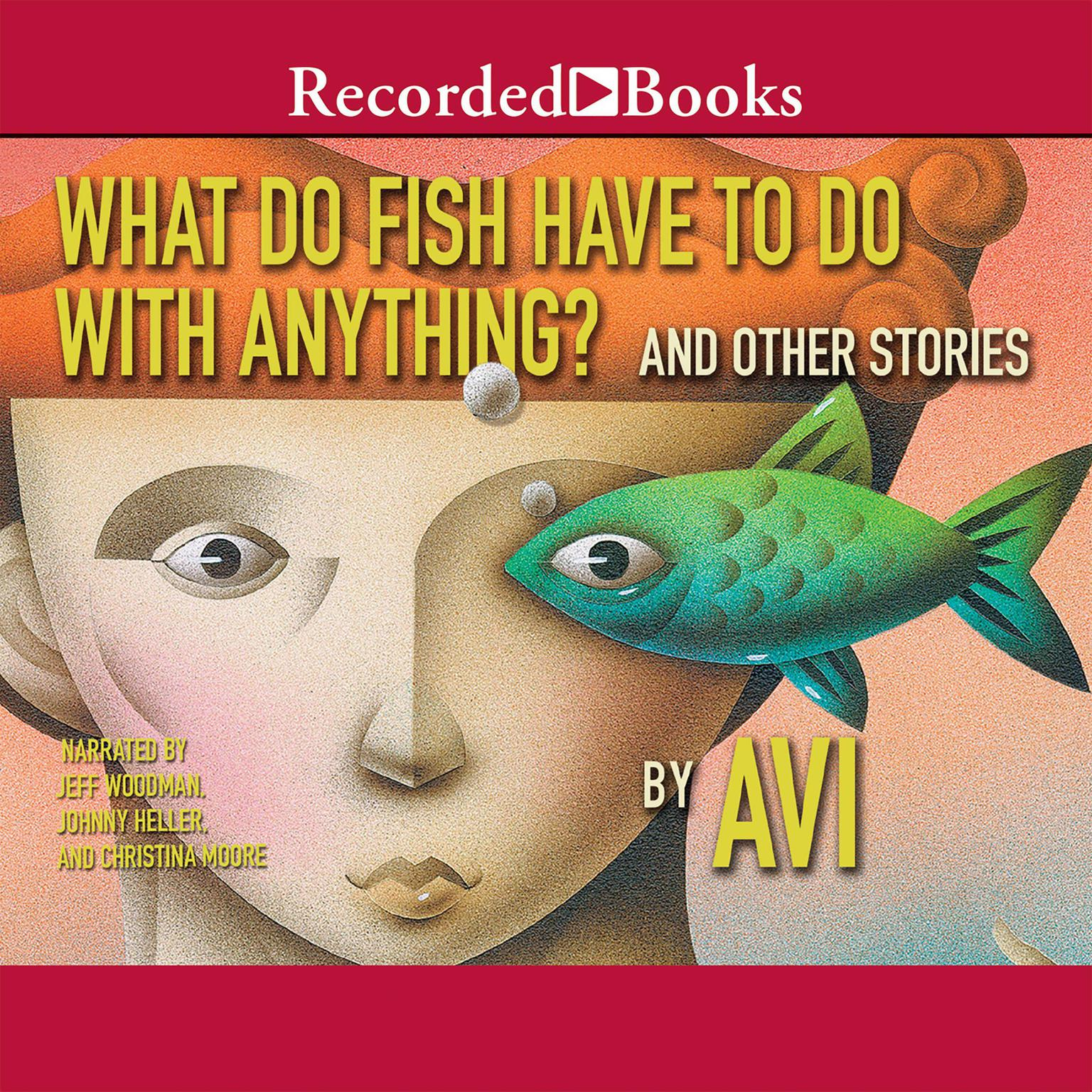 Printable What Do Fish Have to Do With Anything?: And Other Stories Audiobook Cover Art