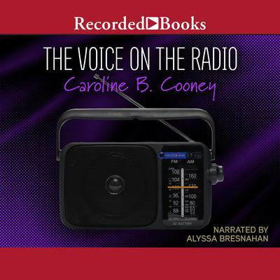 The Voice on the Radio Audiobook, by Caroline B. Cooney