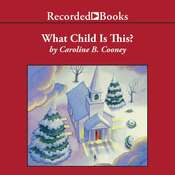 What Child is This?: A Christmas Story, by Caroline B. Cooney