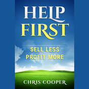 Help First: Sell Less. Profit More. Audiobook, by Chris Cooper