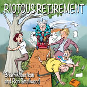 Riotous Retirement Audiobook, by Brian Robertson, Ron Smallwood