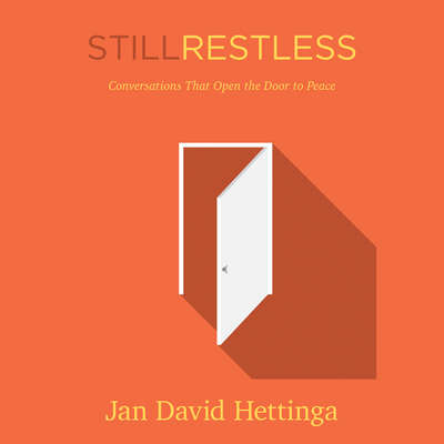 Still Restless: Conversations That Open the Door for Peace Audiobook, by Jan D. Hettinga