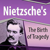 Nietzsches The Birth of Tragedy Audiobook, by Friedrich Nietzsche