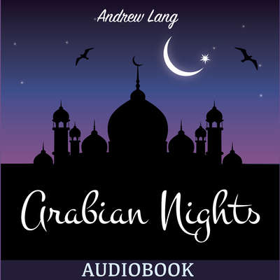 The Arabian Nights Audiobook, by Andrew Lang