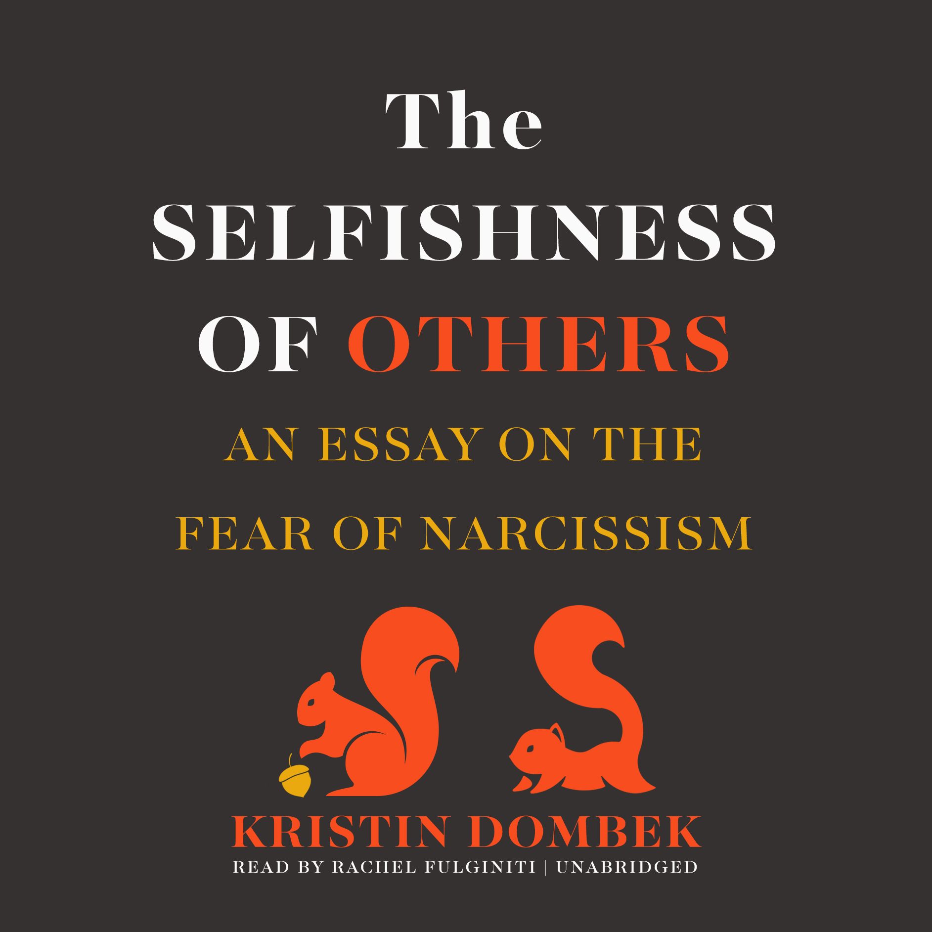Printable The Selfishness of Others: An Essay on the Fear of Narcissism Audiobook Cover Art
