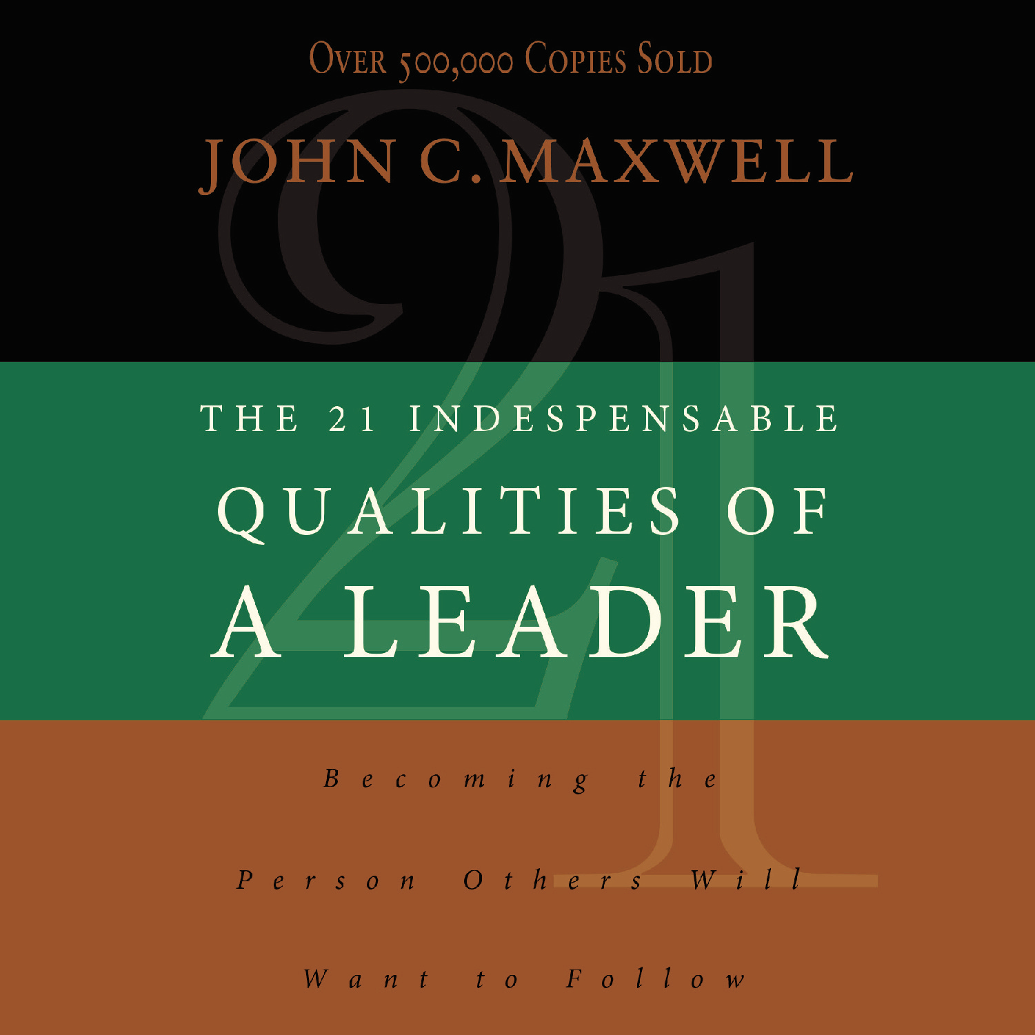 Printable The 21 Indispensable Qualities of a Leader: Becoming the Person Others Will Want to Follow Audiobook Cover Art