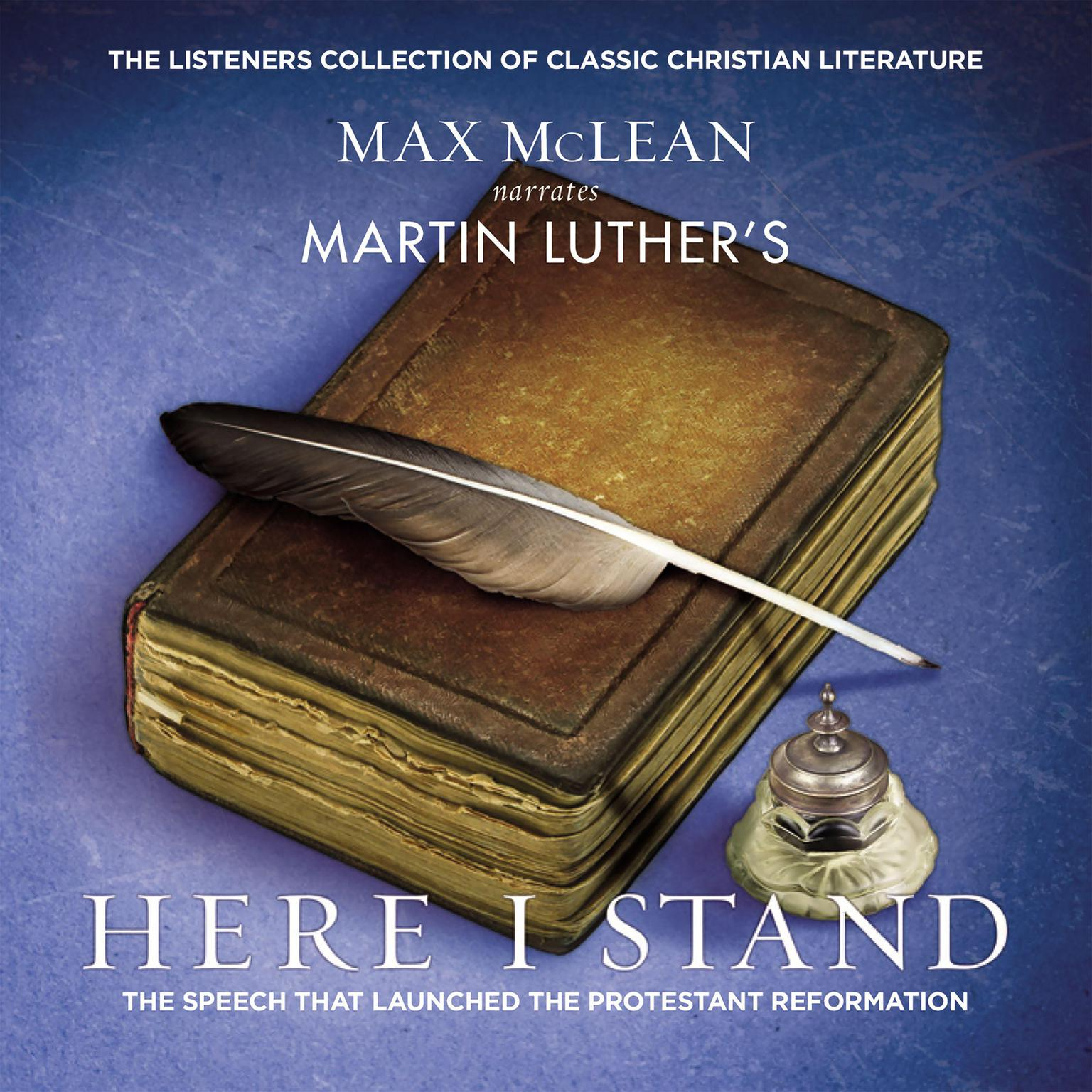 Printable Martin Luther's Here I Stand: The Speech that Launched the Protestant Reformation Audiobook Cover Art