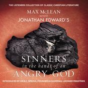 Jonathan Edwards Sinners in the Hands of an Angry God: The Most Powerful Sermon Ever Preached on American Soil Audiobook, by Jonathan Edwards