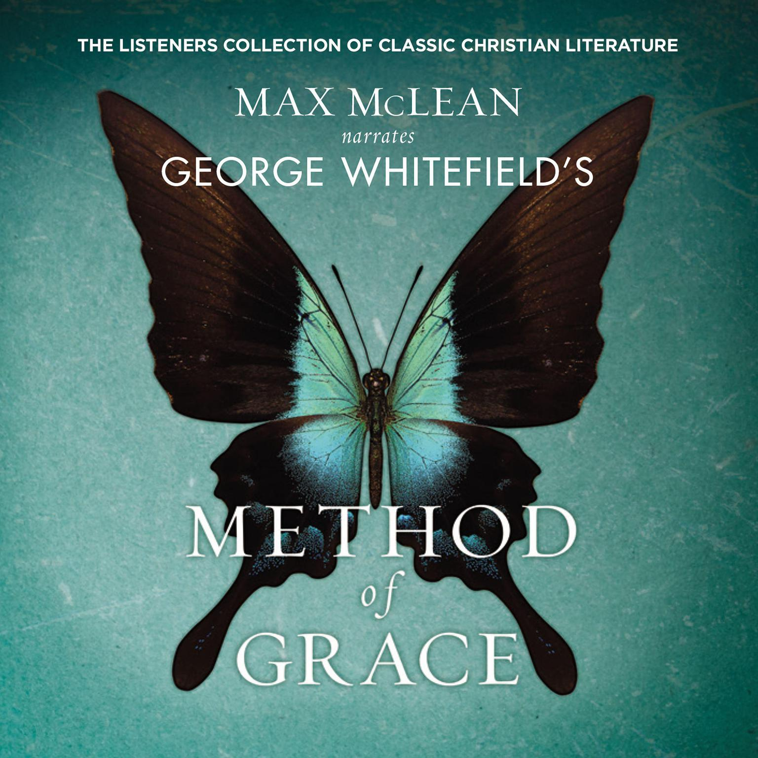 Printable George Whitefield's Method of Grace: The Classic Work on Receiving True, Lasting Peace Audiobook Cover Art
