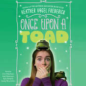 Once Upon a Toad Audiobook, by Heather Vogel Frederick