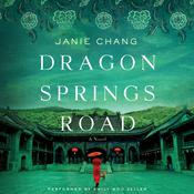 Dragon Springs Road: A Novel, by Janie Chang