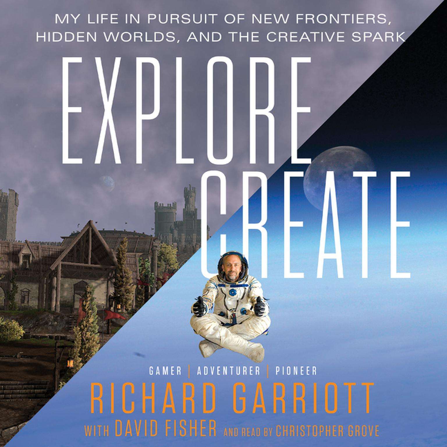 Printable Explore/Create: My Life in Pursuit of New Frontiers, Hidden Worlds, and the Creative Spark Audiobook Cover Art