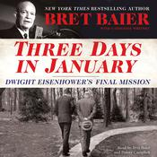 Three Days in January: Dwight Eisenhowers Final Mission Audiobook, by Bret Baier