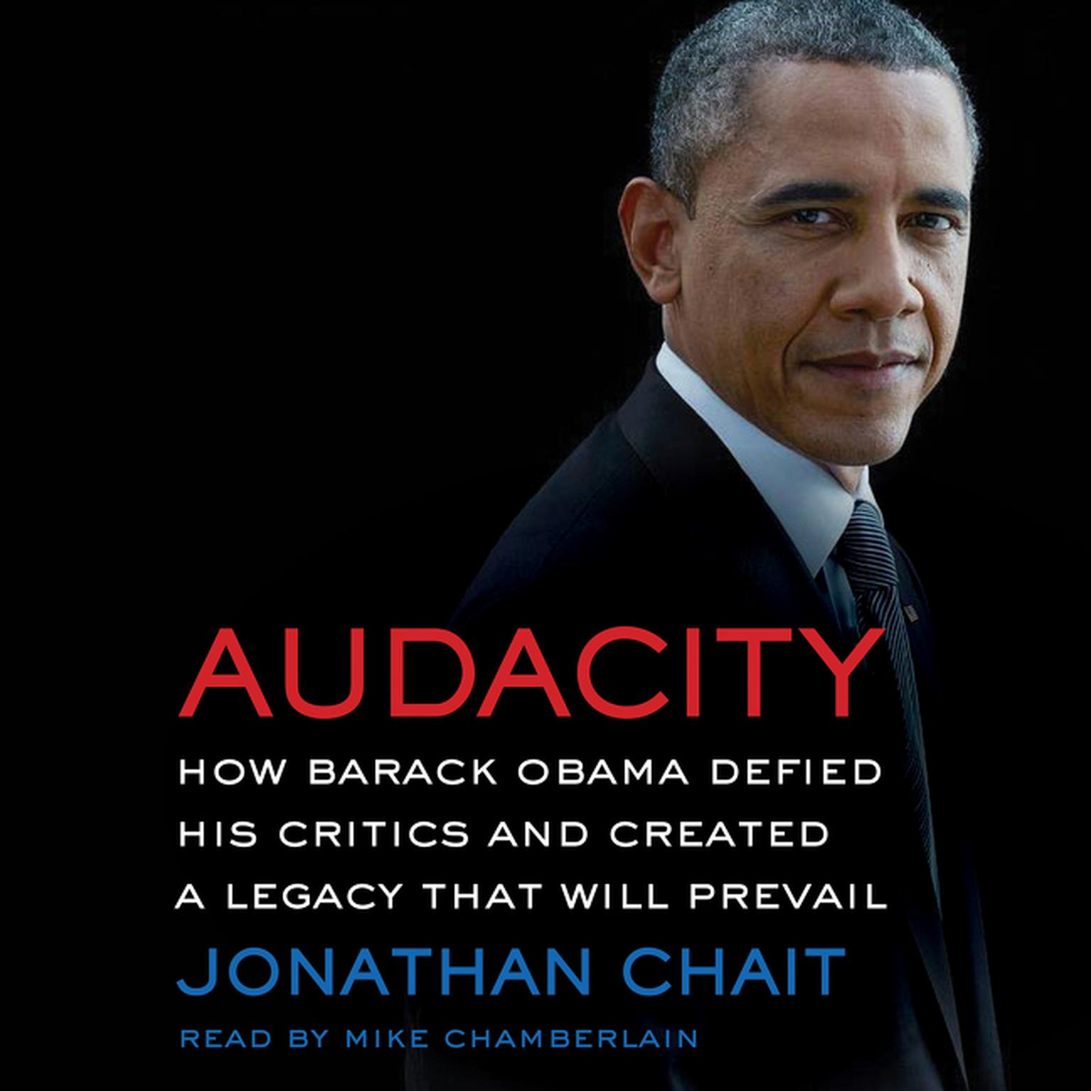 Printable Audacity: How Barack Obama Defied His Critics and Created a Legacy That Will Prevail Audiobook Cover Art
