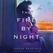 The Fire by Night: A Novel, by Teresa Messineo