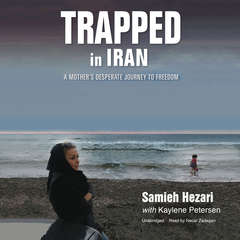 Trapped in Iran: A Mother's Desperate Journey to Freedom Audiobook, by Samieh Hezari