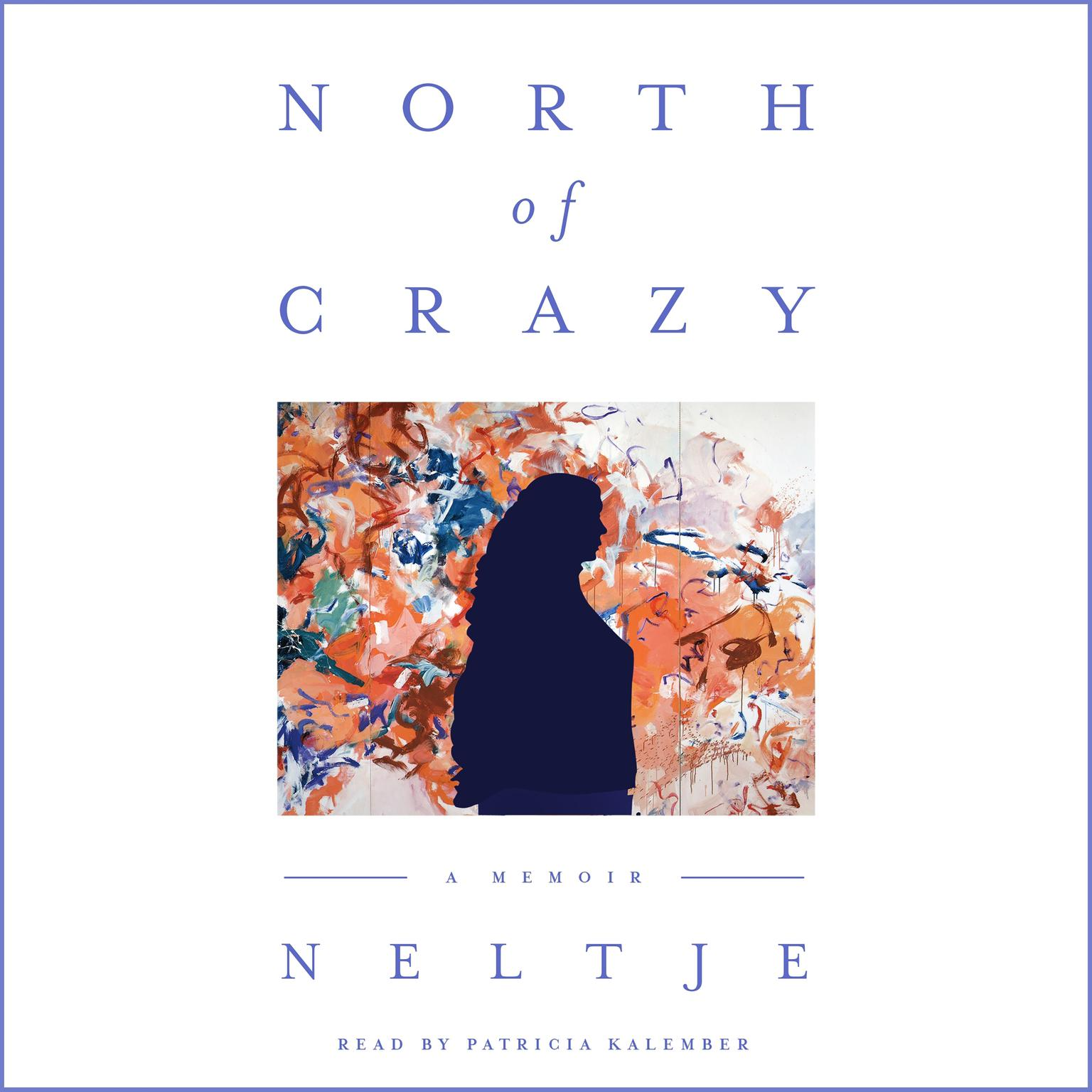 Printable North of Crazy: A Memoir Audiobook Cover Art