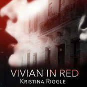 Vivian In Red, by Kristina Riggle