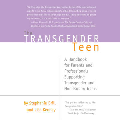 The Transgender Teen: A Handbook for Parents and Professionals Supporting Transgender and Non-Binary Teens Audiobook, by Stephanie Brill