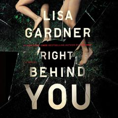 Right Behind You Audiobook, by Lisa Gardner