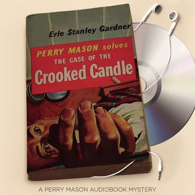 The Case of the Crooked Candle Audiobook, by Erle Stanley Gardner