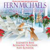 Making Spirits Bright Audiobook, by Fern Michaels, Rosalind Noonan, Elizabeth Bass, Nan Rossiter