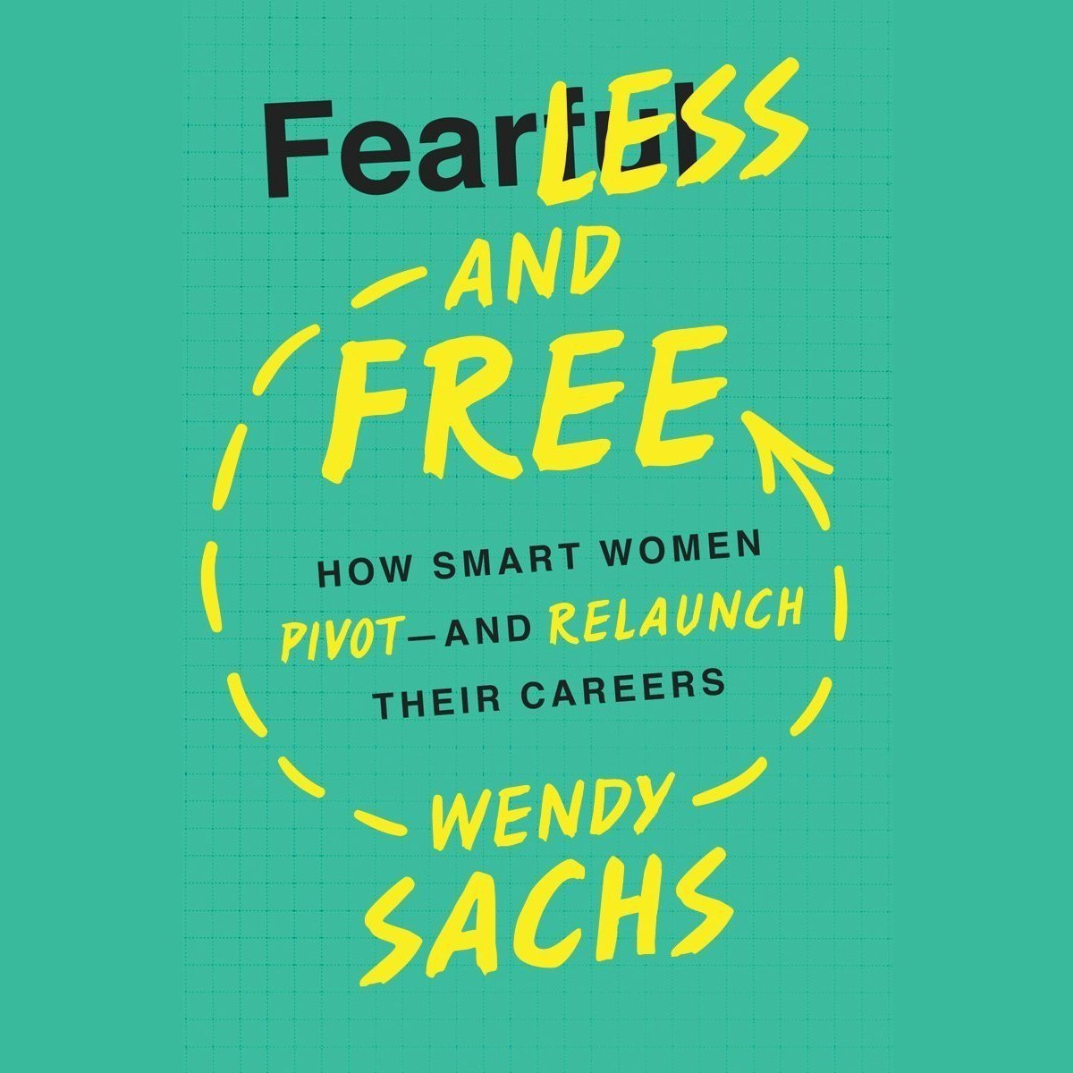 Printable Fearless and Free: How Smart Women Pivot--and Relaunch Their Careers Audiobook Cover Art