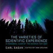 The Varieties of Scientific Experience: A Personal View of the Search for God Audiobook, by Carl Sagan