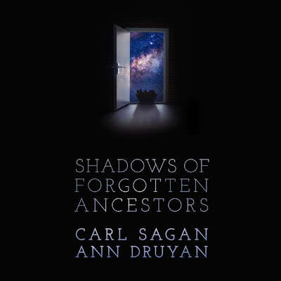 Shadows of Forgotten Ancestors Audiobook, by Carl Sagan