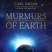 Murmurs of Earth: The Voyager Interstellar Record Audiobook, by Carl Sagan, Timothy Ferris, Ann Druyan, F. D. Drake, Jon Lomberg, Linda Salzman Sagan