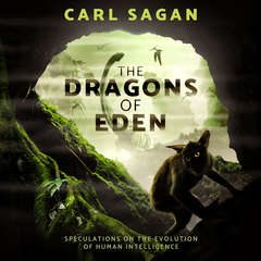 The Dragons of Eden: Speculations on the Evolution of Human Intelligence Audiobook, by Carl Sagan
