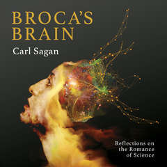 Brocas Brain: Reflections on the Romance of Science Audiobook, by Carl Sagan