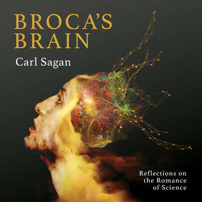 Broca's Brain: Reflections on the Romance of Science Audiobook, by Carl Sagan