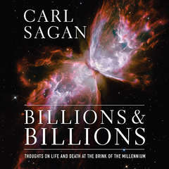 Billions & Billions: Thoughts on Life and Death at the Brink of the Millennium Audiobook, by Carl Sagan