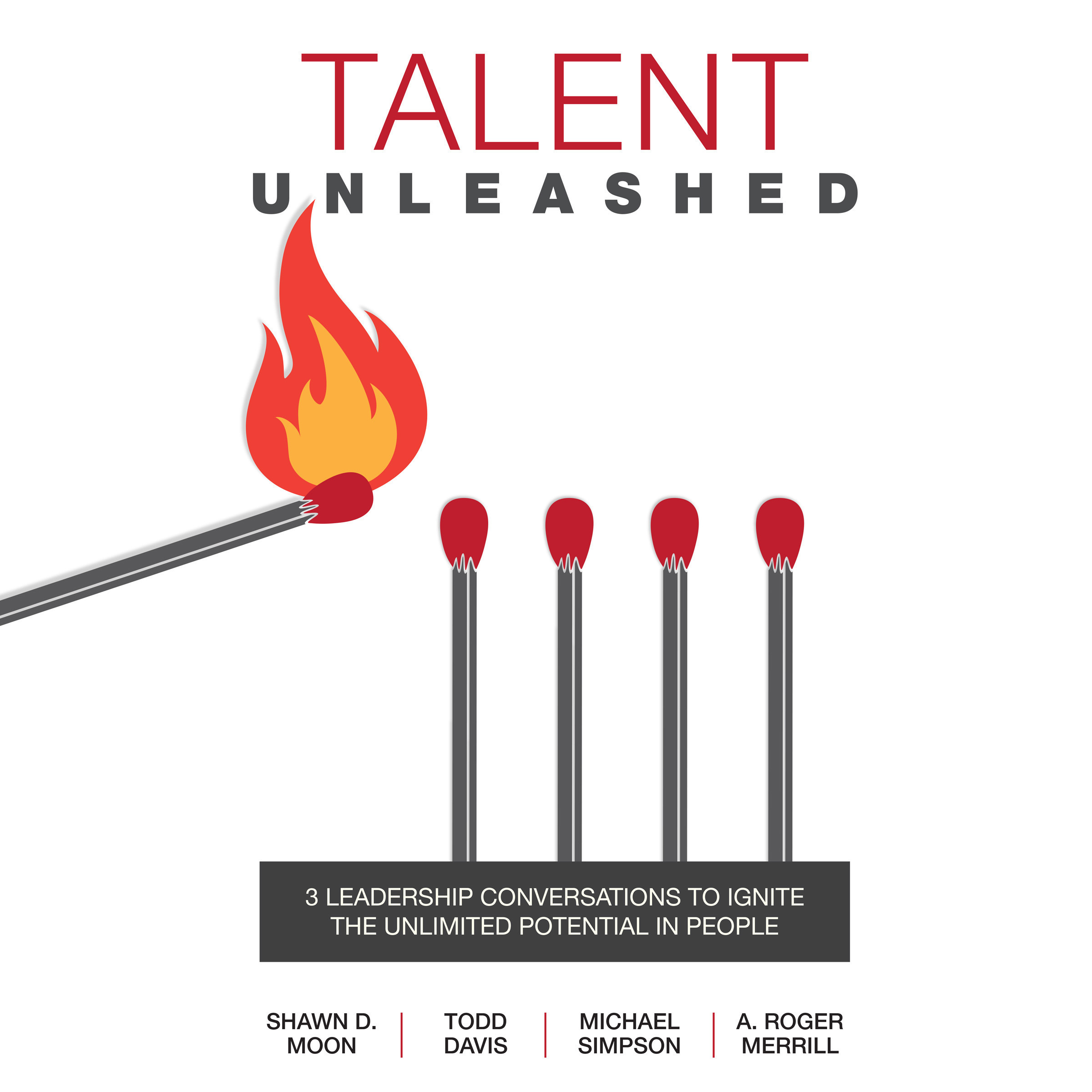 Printable Talent Unleashed: 3 Leadership Conversations to Ignite the Unlimited Potential in People Audiobook Cover Art