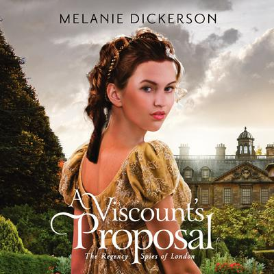 A Viscounts Proposal Audiobook, by Melanie Dickerson