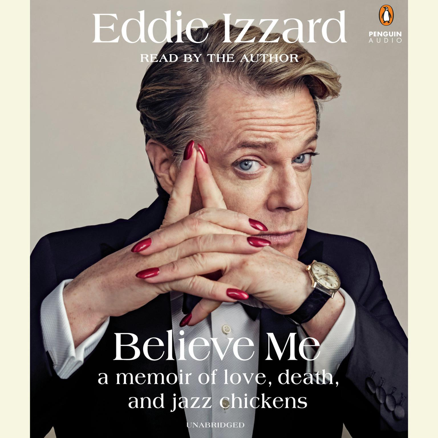 Printable Believe Me: A Memoir of Love, Death and Jazz Chickens Audiobook Cover Art