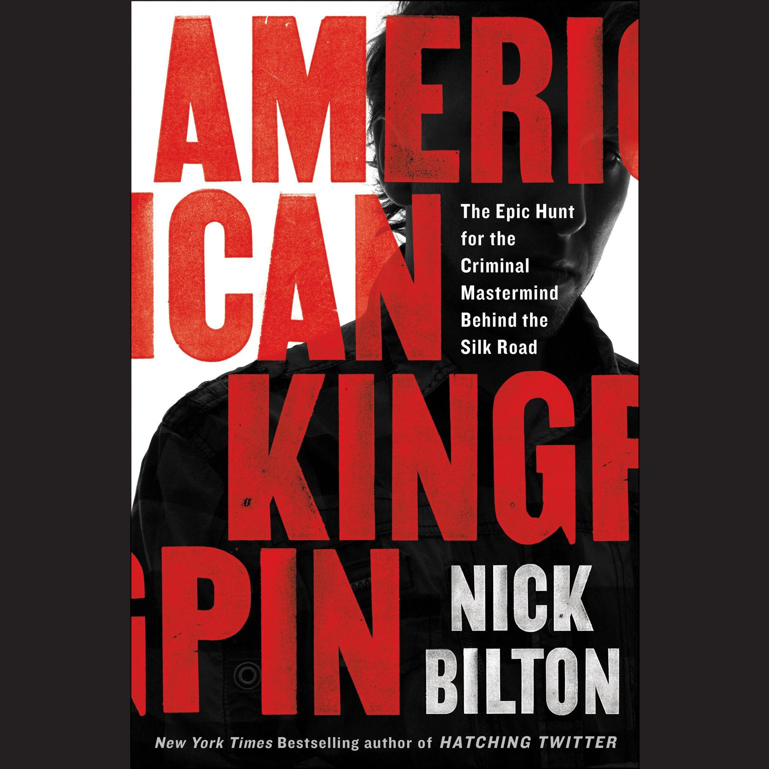 Printable American Kingpin: The Epic Hunt for the Criminal Mastermind Behind the Silk Road Audiobook Cover Art