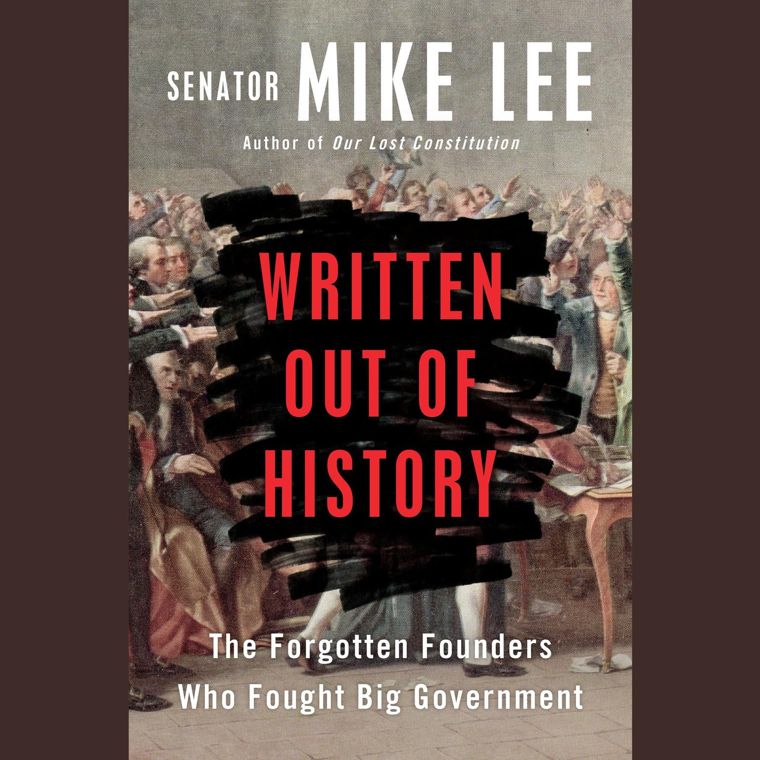 Printable Written Out of History: The Forgotten Founders Who Fought Big Government Audiobook Cover Art