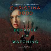 Because Im Watching: A Novel, by Christina Dodd