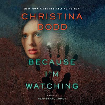 Because Im Watching: A Novel Audiobook, by Christina Dodd