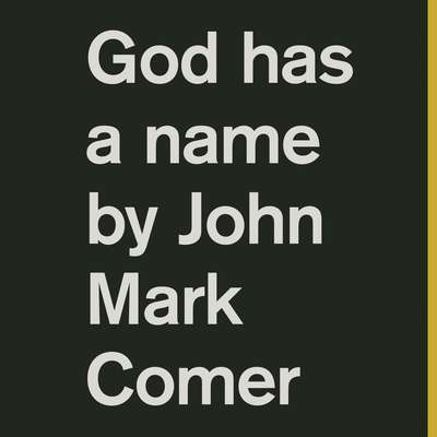 God Has a Name Audiobook, by John Mark Comer